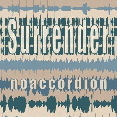 noaccordion-LP-surrender-album-cover